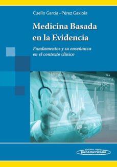 medicina basada en la evidencia. fundamentos y su enseñanza en el contexto clínico 1ª ed-9786079356736