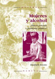 mujeres y alcohol: placer privado o problema publico-elizabeth ettorre-9788427712645