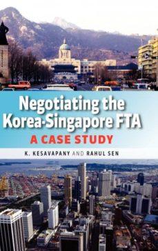 negotiating the korea-singapore fta-9789812304582
