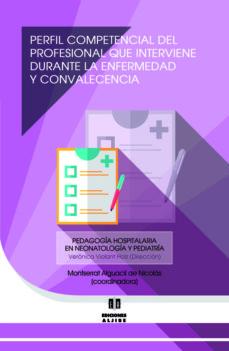 perfil competencial del profesional que interviene durante la enfermedad y convalecencia-montserrat alguacil de nicolas-9788497008136