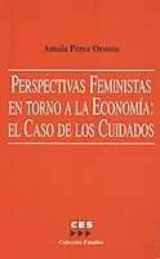 perspectivas feministas en torno a la economia. el caso de los cu idados----amaia perez orozco-9788481882643