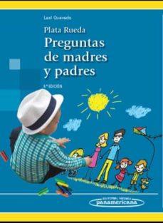 plata rueda. preguntas de madres y padres.  6ª ed-francisco javier leal quevedo-9789588443591