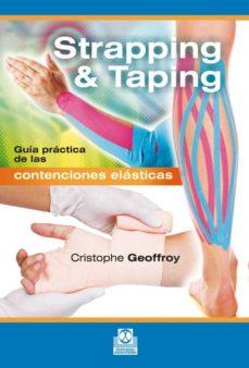 strapping & taping: guía práctica de las contenciones elásticas-christophe geoffroy-9788499105529