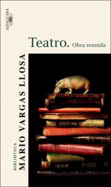 teatro: obra reunida-mario vargas llosa-9788420469614