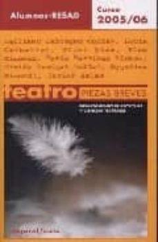 teatro piezas breves (curso 2005-2006) alumnos resad-9788424510992