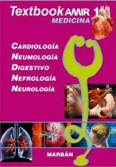 textbook amir medicina 1: cardiologia, neumologia, digestivo, nefrologia, neurologia-9788471019837