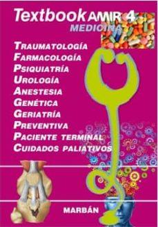 textbook amir medicina 4: traumatologia, farmacologia, psiquiatria, urologia, anestesia, genetica, geriatria, preventiva, paciente terminal, cuidados paliativos-9788471019868