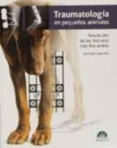 traumatologia en pequeños animales. resolucion de las fracturas mas frecuentes-juan pablo zaera polo-9788494040245