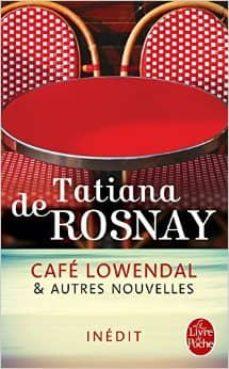 cafe lowendal et autres nouvelles-tatiana de rosnay-9782253175629