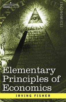elementary principles of economics-9781596059337