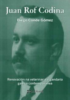 juan rof codina. renovacion na veterinaria e gandaria galega contemporanea-diego conde gomez-9788499143422