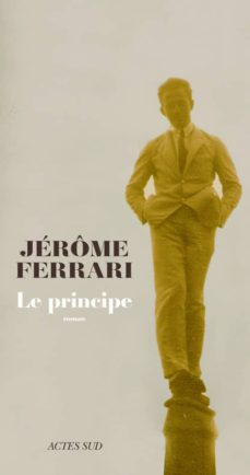 le principe-jerôme ferrari-9782330048716