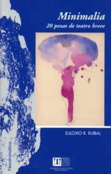 minimalia: 20 pezas de teatro breve-euloxio r. ruibal-9788497491280