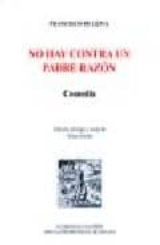no hay contra un padre razon (comedia)-francisco de leiva-9788477856320